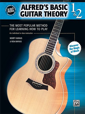 Alfred's Basic Guitar Theory 1 & 2 By Manus, Morty (COP)/ Manus, Ron (COP)